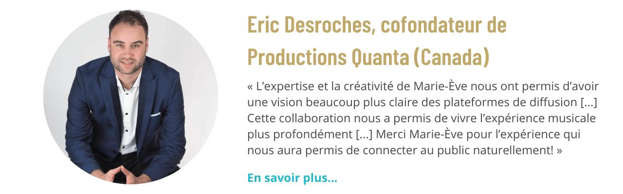 Témoignage de Eric Desroches, cofondateur de Productions Quanta (Canada)