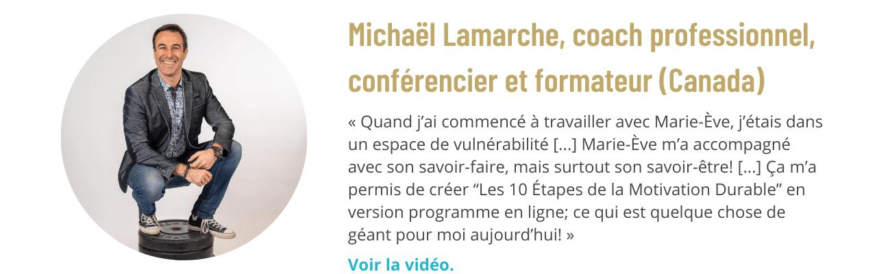 Témoignage de Michaël Lamarche, coach professionnel, conférencier et formateur (Canada)