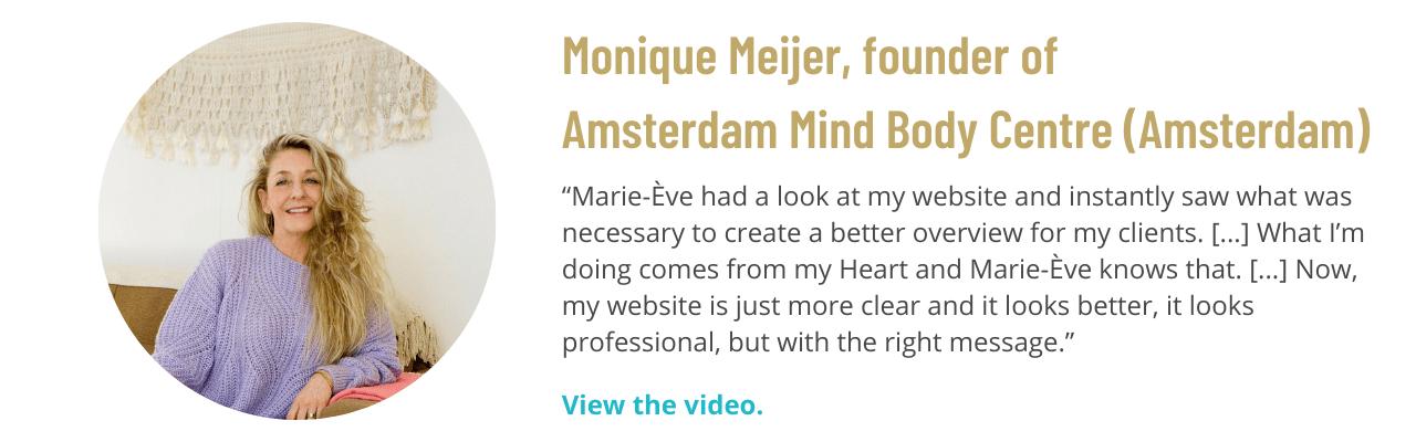 Testimonial from Monique Meijer, founder of Amsterdam Mind Body Centre (Amsterdam)