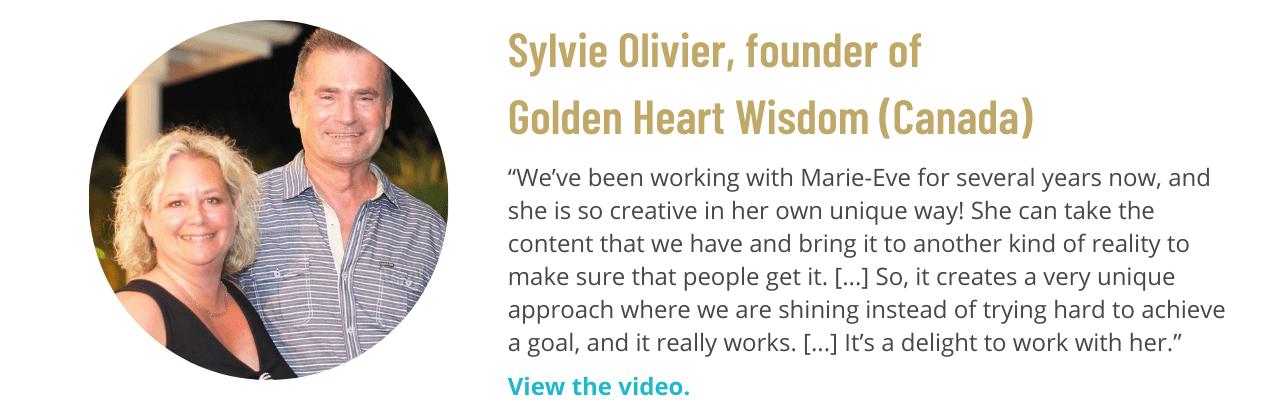 Testimonial from Sylvie Olivier, founder of Golden Heart Wisdom (Canada)