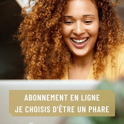 Abonnement en ligne Je Choisis d'Être un Phare pour rayonner sur le Web