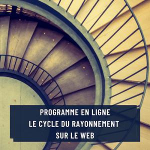 Programme en ligne Le Cycle du Rayonnement sur le Web